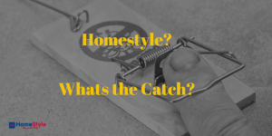 Homestyle, whats the catch?